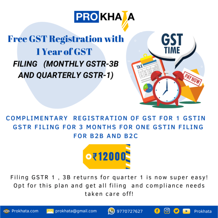 Free GST Registration with 1 Year of GST Filing (Monthly GSTR-3B and Quarterly GSTR-1)